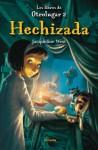 Hechizada. Los libros de Otro Lugar 2 (Las Tres Edades) (Spanish Edition) - Jacqueline West, Denise Despeyroux