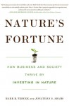 Nature's Fortune: Why Saving the Environment is the Smartest Investment We Can Make - Mark Tercek, Jonathan Adams