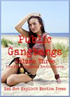 Public Gangbangs Volume Three Five Public Gangbang Erotica Stories: Five Public Gangbang Erotica Stories - Ericka Cole, Savannah Deeds, Angela Ward, Morghan Rhees, Andi Allyn