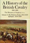 A History of the British Cavalry: The Western Front 1915-1918; Epilogue 1919-1929, Volume VIII - Henry Paget, 7th Marquess of Anglesey