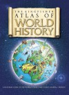 The Kingfisher Atlas of World History: A pictoral guide to the world's people and events, 10000BCE-present - Simon Adams