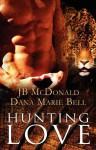 Hunting Love - Dana Marie Bell, Angela James, J.B. McDonald
