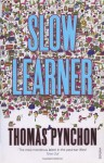 Slow Learner: Early Stories - Thomas Pynchon