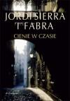 Cienie w czasie - Jordi Sierra i Fabra