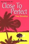 Close To Perfect - Tina Donahue