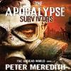 The Apocalypse Survivors: The Undead World Novel 2 (Volume 2) - Peter Meredith, Peter Meredith, Basil Sands
