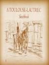A Toulouse-Lautrec Sketchbook (Dover Fine Art, History of Art) - Henri De Toulouse-Lautrec