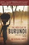 The Red Clay of Burundi: Finding God, the Music, and Me - Barbara Emrys