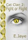 Fight or Flight - E. Jaye