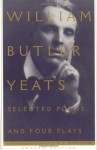 Selected Poems and Four Plays - W.B. Yeats, Macha Louis Rosenthal