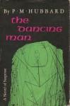 The Dancing Man - P.M. Hubbard