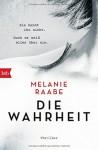 DIE WAHRHEIT: Thriller - Melanie Raabe