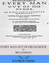 Every Man out of His Humour - Ben Jonson