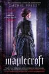 Maplecroft: The Borden Dispatches - Cherie Priest