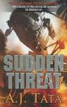 Sudden Threat (Mass Market) - A.J. Tata
