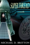 Superthread - Michael D. Britton