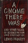 A Gnome There Was - Lewis Padgett