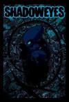 Shadoweyes, Volume One - Ross Campbell