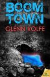 Boom Town - Glenn Rolfe