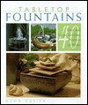 Tabletop Fountains: 40 Easy and Great-Looking Projects to Make - Dawn Cusick