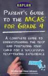 Kaplan Parent's Guide to MCAS for 4th Grade - Kaplan Inc., Drew Johnson, Maureen McMahon