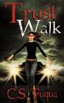 Trust Walk - C.S. Fuqua