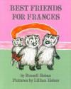 Best Friends for Frances - Russell Hoban, Lillian Hoban