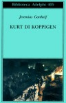 Kurt di Koppigen - Jeremias Gotthelf, Elisabetta Dell'Anna Ciancia