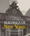 Five Hundred Buildings of New York - Bill Harris, Jorg Brockmann