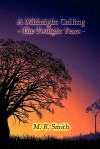 A Midnight Calling: The Twilight Years - M.R. Smith