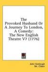 The Provoked Husband - John Vanbrugh, Colley Cibber