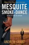 Mesquite Smoke Dance - Andrew Grant