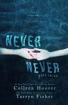 Never Never: Part Three of Three - Colleen Hoover, Tarryn Fisher