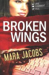 Broken Wings: Blackbird & Confessor, Book 1 - Mara Jacobs