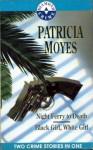 Night Ferry to Death & Black Girl, White Girl - Patricia Moyes