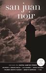 San Juan Noir (Spanish-language edition) (Spanish Edition) - Mayra Santos-Febres