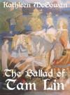 The Ballad of Tam Lin (Legends of Divine Feminine) - Kathleen McGowan
