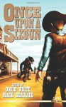 Once Upon a Sixgun - Nikki Nelson-Hicks, Lee Houston Jr, Mark Gelineau