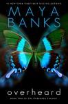 Overheard (Unbroken Book 2) - Maya Banks