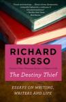 The Destiny Thief - Richard Russo