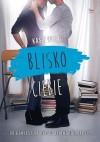 Blisko ciebie - Kasie West