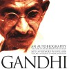 An Autobiography: The Story of My Experiments with Truth - Mohandas (Mahatma) K. Gandhi, Bill Wallace, Inc. Blackstone Audio