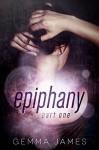Epiphany: Part One - Gemma James