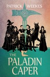 The Paladin Caper (Rogues of the Republic Book 3) - Patrick Weekes