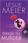 English Tea Murder - Leslie Meier