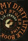 My Dirty Little Book of Stolen Time - Liz Jensen