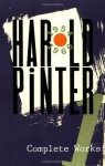 Complete Works, Vol. 1: The Birthday Party / The Room / The Dumb Waiter / A Slight Ache / A Night Out / The Black and White / The Examination - Harold Pinter