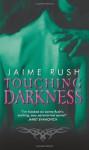 Touching Darkness - Jaime Rush