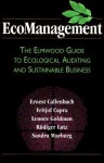 Ecomanagement: The Elmwood Guide to Ecological Auditing and Sustainable Business - Ernest Callenbach, Fritjof Capra, Lenore Goldman, Rüdiger Lutz, Sandra Marburg