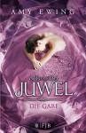 Das Juwel - Die Gabe: Roman - Amy Orr-Ewing, Andrea Fischer